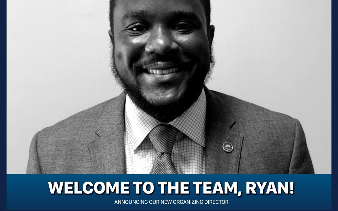 Meet Ryan, Our New Organizing Director